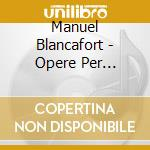 OPERE PER PIANOFORTE (INTEGRALE), VOL.5   cd musicale di Manuel Blancafort