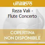 Reza Vali - Flute Concerto cd musicale di VALI