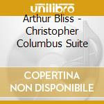 MUSICA DA FILM: CHRISTOPHER COLUMBUS SUI  cd musicale di Arthur Bliss