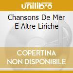CHANSONS DE MER E ALTRE LIRICHE           cd musicale di Charles-marie Widor