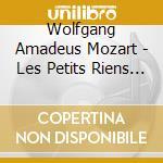Mozart Wolfgang Amadeus - Les Petits Riens K 299b cd musicale di ARTISTI VARI
