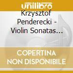 Violin sonatas nos.1 & 2 cd musicale di PENDERECKI
