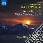 Concerto per violino, op.8, serenata, op cd musicale di Mieczyslaw Karlowicz