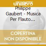 Complete works for flute 1 cd musicale di GAUBERT