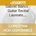 GUITAR RECITAL - GABRIEL BIANCO           cd musicale