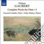 Musica per flauto (integrale) vol.3 cd musicale di Philippe Gaubert