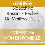 OPERE PER PIANOFORTE (INTEGRALE), VOL.3   cd musicale di Gioachino Rossini