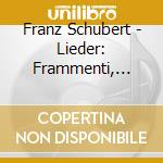 LIEDER: FRAMMENTI, RARIT? VERSIONI ALTE2  cd musicale di Franz Schubert