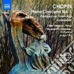 Chopin Fryderyk - Concerto Per Pianoforte N.1, Fantasia Su Arie Polacche, Rondo A La Krakowiak cd musicale di Fryderyk Chopin