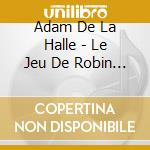 Le jeu de r. 08 cd musicale di DE LA HALLE ADAM