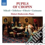 PUPILS OF CHOPIN                          cd musicale di Miscellanee