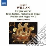 Opere per organo cd musicale di Healey Willan