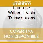 VIOLA TRANSCRIPTIONS cd musicale di William Primrose
