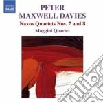 Naxos quartet n.7, n.8 cd musicale di Maxwell davies peter