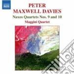 Naxos quartet n.9, n.10 cd musicale di Maxwell davies peter