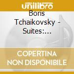 Ciaikovski Boris - Suites: Andersen Fairy Tales, The Swineherd, Galoshes Of Fortune cd musicale di Boris Ciaikovski