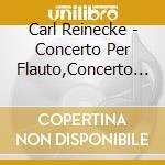 CONCERTO PER FLAUTO/ARPA cd musicale di Carl Reinecke