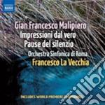 Impresisoni dal vero, pause del silenzio cd musicale di Malipiero gian franc