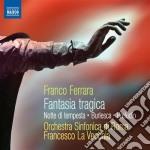 Fantasia tragica, burlesca, notte di tem cd musicale di Franco Ferrara