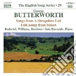 Butterworth George - Songs From A Shropshire Lad, Folk Songs From Sussex cd musicale di George Butterworth