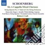 Schoenberg Arnold - 6 Cori A Cappella, 6 Canti Popolari A Cappella, Suite Per Archi, Quartetto N.2 cd musicale di Arnold Schoenberg