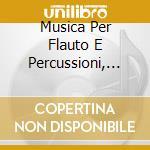 MUSICA PER FLAUTO E PERCUSSIONI, VOL.2    cd musicale di Miscellanee