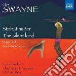 STABAT MATER, THE SILENT LAND, MAGNIFICA  cd musicale di Giles Swayne