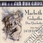Macbeth, galgotha, don quichotte (colonn cd musicale di Jacques Ibert