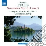 Fuchs Robert - Serenate Nn. 3, 4, 5 cd musicale di Robert Fuchs