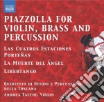 Piazzolla for violin, brass and percussi cd musicale di Astor Piazzolla