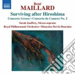 Rene' Maillard - Surviving After Hiroshima, Concerto Grosso, Concerto Da Camera N.2 cd musicale di Ren+ Maillard