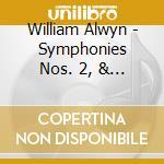 Symphonies 2&5 08 cd musicale di William Alwyn