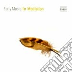 Early music for meditation cd musicale