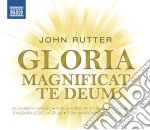 John Rutter - Gloria, Magnificat, Te Deum cd musicale di John Rutter
