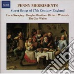 Penny merriments (street songs of 17th c cd musicale