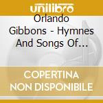 Gibbons Orlando - Hymnes And Songs Of The Church cd musicale di GIBBONS