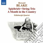 Blake Howard - Spieltrieb For String Quartet Op.594, A Month In The Country Op.611 cd musicale di Howard Blake