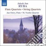 Ryba Jakub Jan - Quartetto Con Flauto In Do, In Fa  Quartetto Per Archi In La, In Re cd musicale di Ryba jakub jan