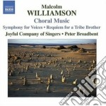 Malcom Williamson - Choral Music cd musicale di Malcom Williamson