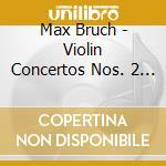 CONCERTO PER VIOLINO N.2 OP.44, N.3       cd musicale di Max Bruch