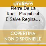 Magnificat..2cd cd musicale di DE LA RUE PIERRE