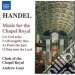 Music for the chapel royal cd musicale di Handel georg friedri