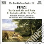 Finzi Gerald - Earth And Air And Rain Op.15, To A Poet Op.13a, By Footpath And Stile Op.2 cd musicale di Gerald Finzi
