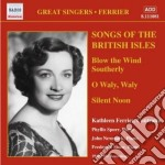 Ferrier Katheleen - Songs Of The British Isles cd musicale di Katheleen Ferrier