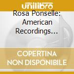 American recordings vol.6, 1939 e 1954 cd musicale di Rosa Ponselle