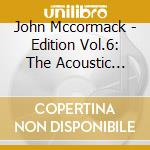 The acoustic recordings, vol.6: 1915-191 cd musicale di John Mccormack