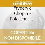POLACCHE                                  cd musicale di Fryderyk Chopin