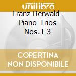 Piano trios vol.1 cd musicale di BERWALD