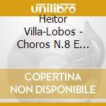 Choros nos.8 and 9 cd musicale di VILLA LOBOS HEITOR