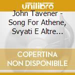 Song for athene cd musicale di John Tavener